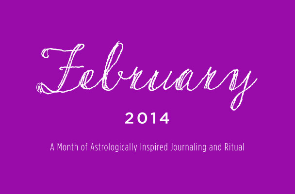 February 2014: A Month of Astrologically Inspired Journaling and Ritual